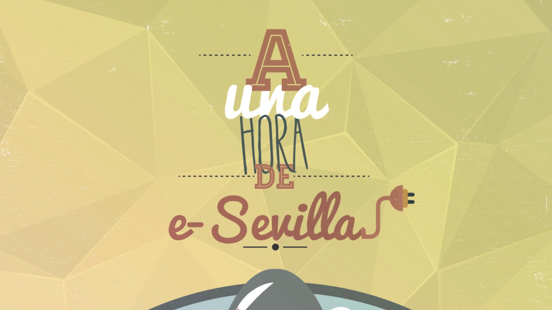 A una hora de e-Sevilla